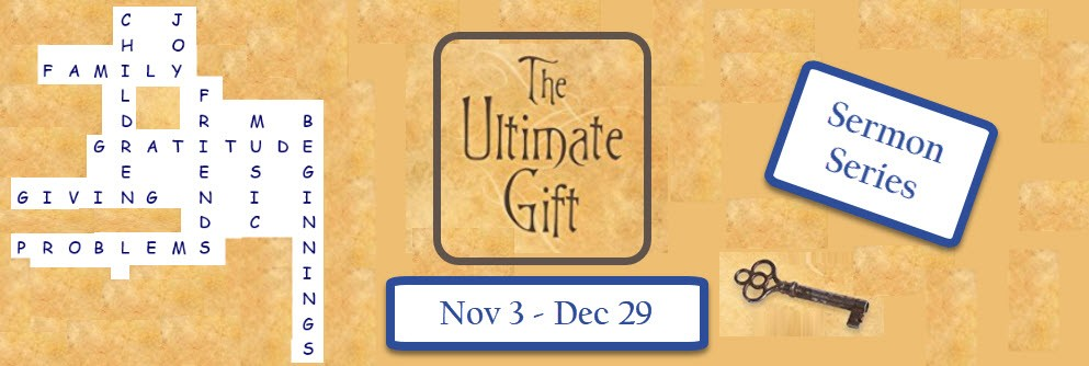 Ultimate Gift Sermon Series