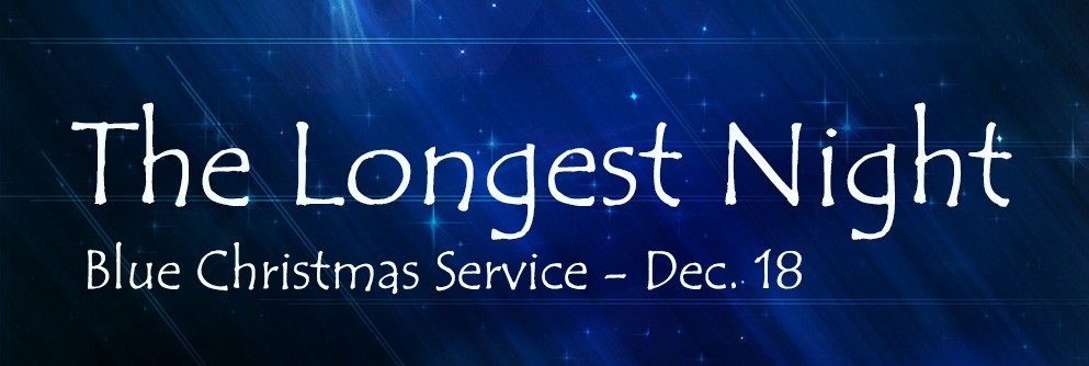 Longest Night/Blue Christmas  Service Dec. 18